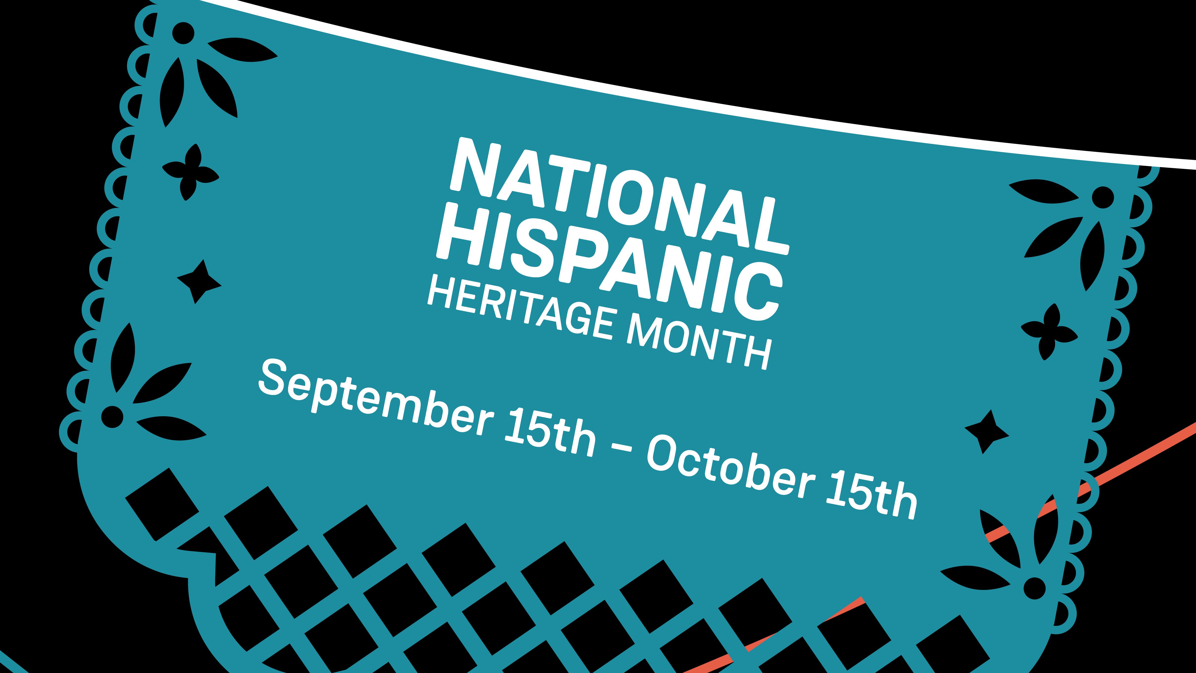 Decorative blue flag declaring the dates of National Hispanic Heritage Month.